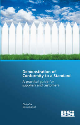 Demonstration of Conformity to a Standard: a Practical Guide for Suppliers and Customers