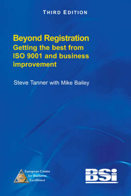 Beyond Registration: Getting the Best from ISO 9001 and Business Improvement