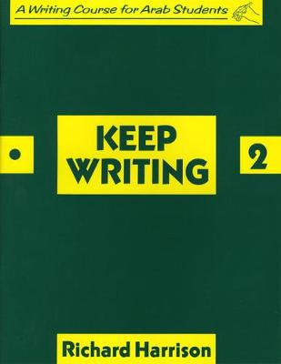 Keep Writing: A Writing Course for Arab Students: Book 2