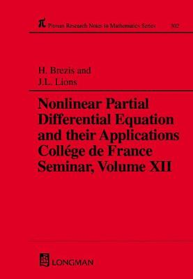 Nonlinear Partial Differential Equations and Their Applications: College de France Seminar: Volume XII