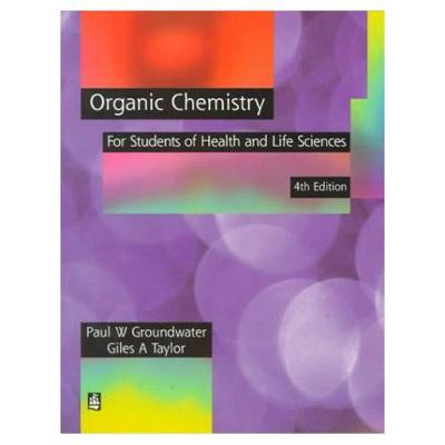 Organic Chemistry for Health and Life Sciences