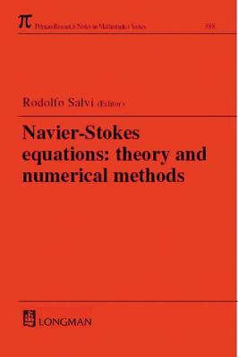 The Navier-Stokes Equations: Theory and Numerical Methods