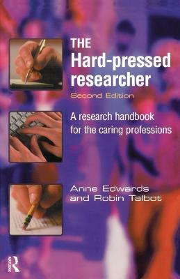 The Hard-pressed Researcher: A research handbook for the caring professions
