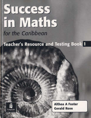 Success in Maths for the Caribbean: Bk. 1: Teacher Resource & Testing Book