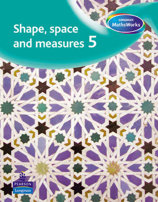 Longman MathsWorks: Year 5 Shape, Space & Measure Pupils' Book