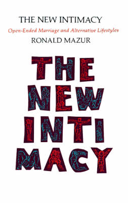The New Intimacy: Open-Ended Marriage and Alternative Lifestyles