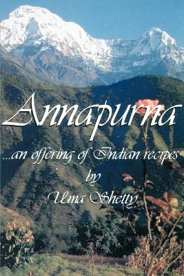 Annapurna: An Offering of Indian Recipes