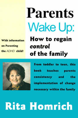 Parents Wake Up:: How to Regain Control of the Family