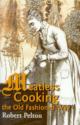 Meatless Cooking the Old Fashioned Way