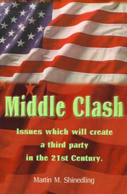 Middle Clash: Issues Which Will Create a Third Party in the 21st Century