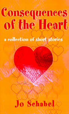 Consequences of the Heart: A Collection of Short Stories