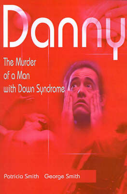 Danny: The Murder of a Man with Down Syndrome