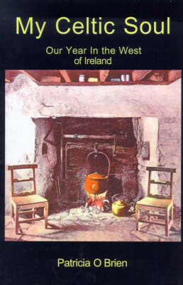 My Celtic Soul: Our Year in the West of Ireland