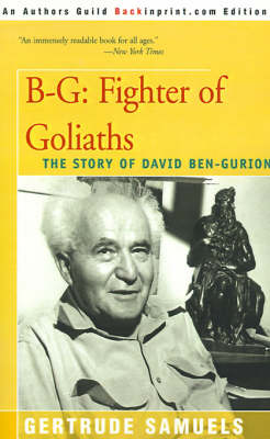 B-G: Fighter of Goliaths: The Story of David Ben-Gurion