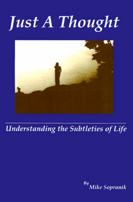 Just a Thought: Understanding the Subtleties of Life