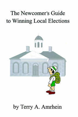 The Newcomer's Guide to Winning Local Elections