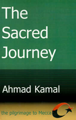 The Sacred Journey: The Pilgrimage to Mecca