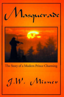 Masquerade: The Story of a Modern Prince Charming