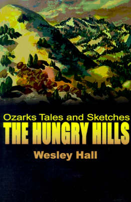 The Hungry Hills: Ozarks Tales and Sketches