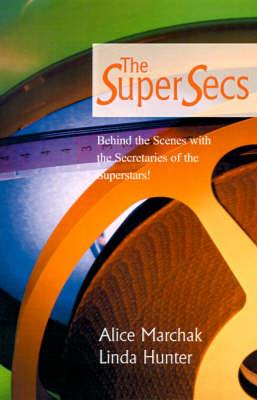 The Super Secs: Behind the Scenes with the Secretaries of the Superstars!