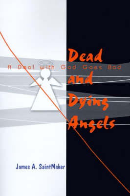 Dead and Dying Angels: A Deal with God Goes Bad