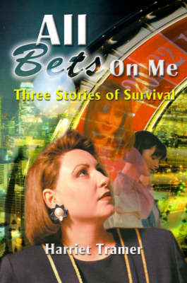 All Bets Are on Me: Three Stories of Survival
