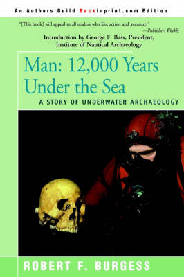 Man: 12,000 Years Under the Sea, a Story of Underwater Archaeology