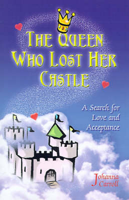 The Queen Who Lost Her Castle: A Search for Love and Acceptance/Children 8-10