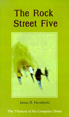 The Rock Street Five: The Mystery of the Computer Disks