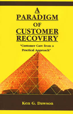 """A Paradigm of Customer Recovery: """"Customer Care from a Practical Approach"""""""