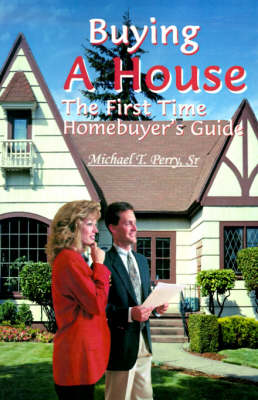Buying a House: The First Time Homebuyer's Guide