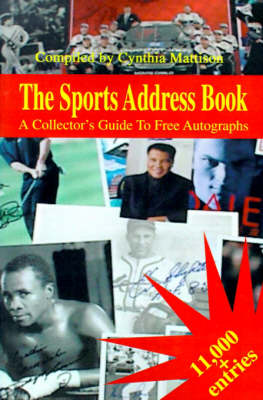 The Sports Address Book: A Collector's Guide to Free Autographs