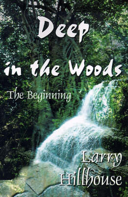 Deep in the Woods: The Beginning
