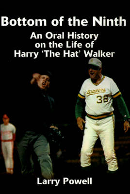 """Bottom of the Ninth: An Oral History on the Life of Harry """"The Hat"""" Walker"""
