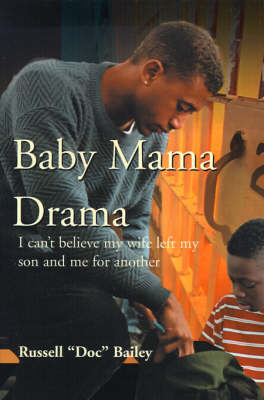 Baby Mama Drama: I Can't Believe My Wife Left My Son and Me for Another