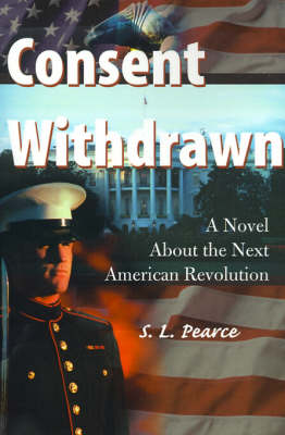 Consent Withdrawn: A Novel about the Next American Revolution