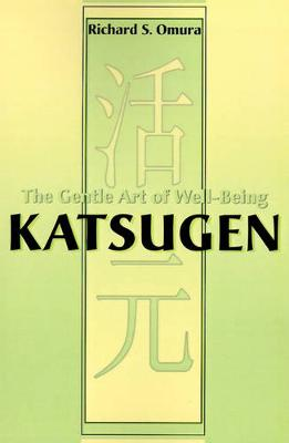 Katsugen: The Gentle Art of Well-Being