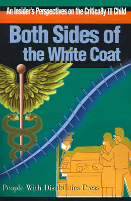 Both Sides of the White Coat: An Insider's Perspectives on the Critically Ill Child
