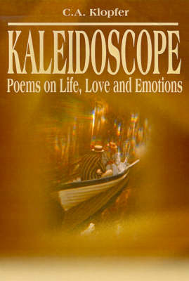 Kaleidoscope: Poems on Life, Love and Emotions