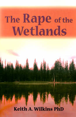 The Rape of the Wetlands