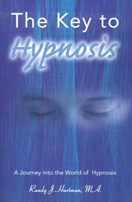 The Key to Hypnosis: A Journey Into the World of Hypnosis