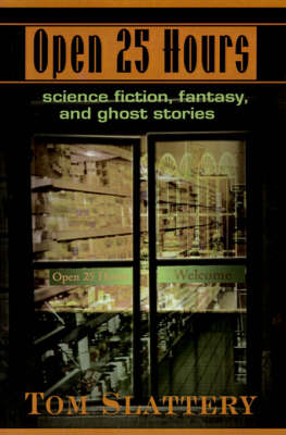 Open 25 Hours: Science Fiction, Fantasy, and Ghost Stories