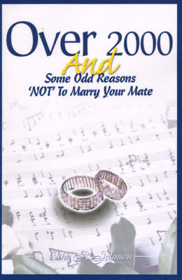 Over 2000 and Some Odd Reasons 'Not' to Marry Your Mate