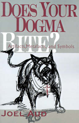 Does Your Dogma Bite?: Artifacts, Metafacts, and Symbols
