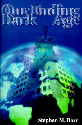 Our Ending Dark Age