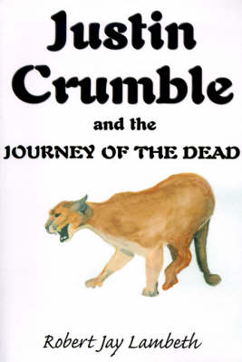Justin Crumble and the Journey of the Dead