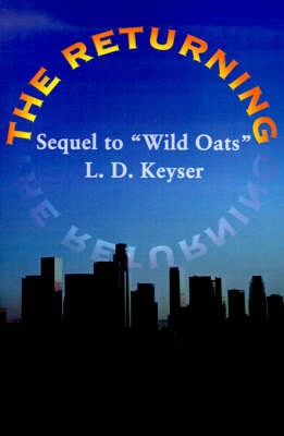 """The Returning: Sequel to """"Wild Oats"""""""