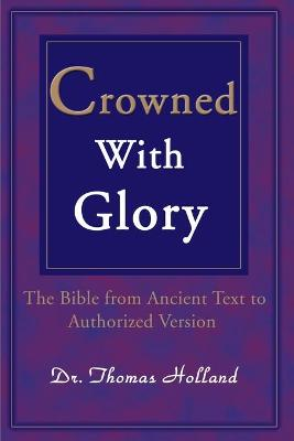 Crowned with Glory: The Bible from Ancient Text to Authorized Version