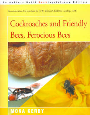 Cockroaches and Friendly Bees, Ferocious Bees