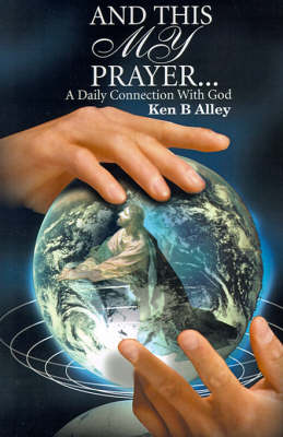 And This My Prayer: A Daily Connection with God